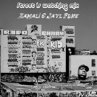 Zamali & Jayl Funk - Street Is watching Mix