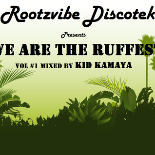 We Are The Ruffest Vol 1