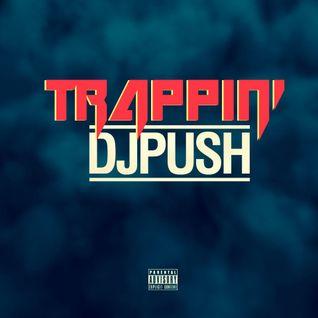 DJ PUSH - TRAPPIN'