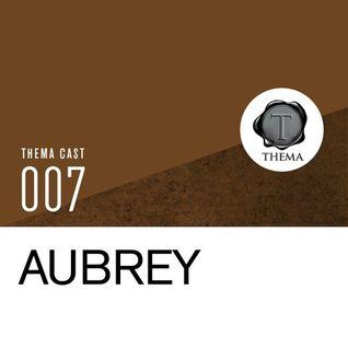 [THEMA CAST] Aubrey - TC#007