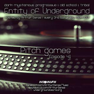 Arthur Sense - Entity of Underground #041: Pitch Games [January 2015] on Insomniafm.com