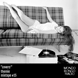 "162. Thomie Mixtape #15 ""Covers"""