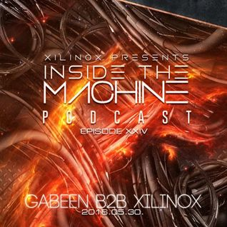 Xilinox Presents : Inside The Machine Podcast | Episode XXIV : GabeeN B2B Xilinox