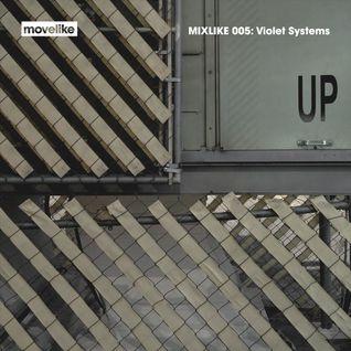MIXLIKE 005: Violet Systems