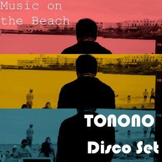 Music On The Beach - TONONO - Disco Set
