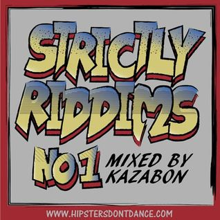 Strictly Riddims No1 Mixed by Kazabon