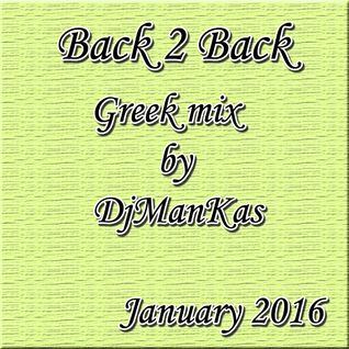 Non Stop Greek Mix / Back 2 Back / DjManKas / January 2016