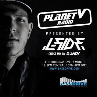 Planet V Radio on Bassdrive  Hosted by L-Side (With Dj Andy Guest Mix) Aug 2016