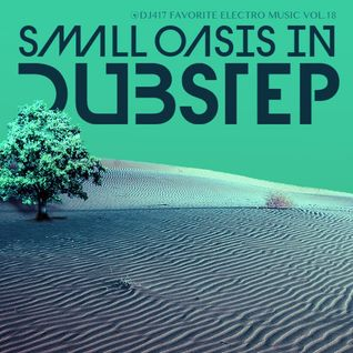 SMALL OASIS IN DUBSTEP