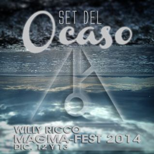 WILLY RICCO - MAGMA FEST 2014  SET DEL OCASO