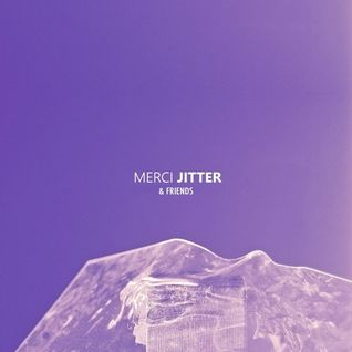 Merci Jitter & Friends 002