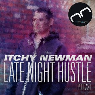 Monophonic Podcast 002 | Itchy Newman - Late Night Hustle