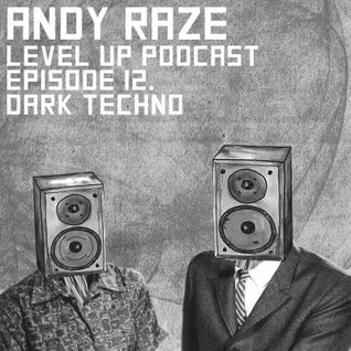 LEVEL UP podcast session with Andy Raze [episode 12]