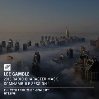 Lee Gamble - 28th April 2016