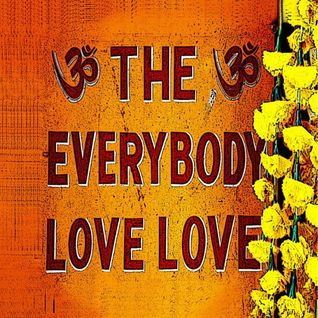 the (EVERYBODY LOVE) love