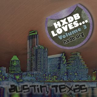 HxdB Loves Podcast, Vol. 3 - Austin, TX (2011)