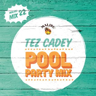 Play 22: Tez Cadey's Pool Party Mix