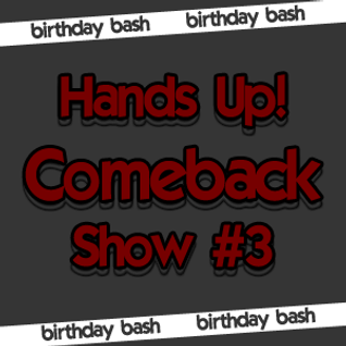 Hands Up! Comeback Show #3 (Birthday Bash)