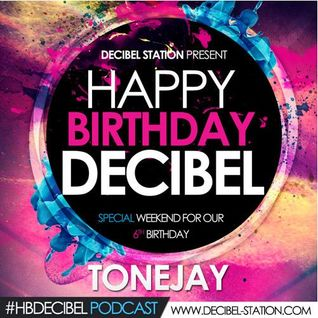 DECIBEL STATION BIRTHDAY 2015 - TONEJAY