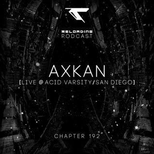 //Reloading-Podcast//-Chapt.192-Axkan (Live @ Acid Varsity/San Diego)