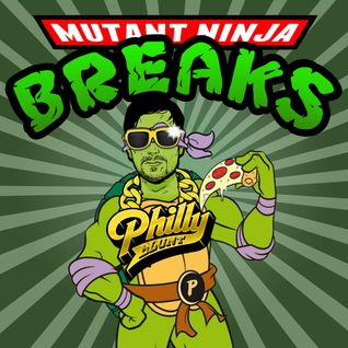 Philly Blunt - Mutant Ninja Breaks - 2004