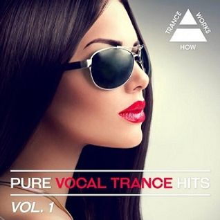 Pure Vocal Trance Hits Vol.1 [ 2015 ] [ Mixed by Vince ]