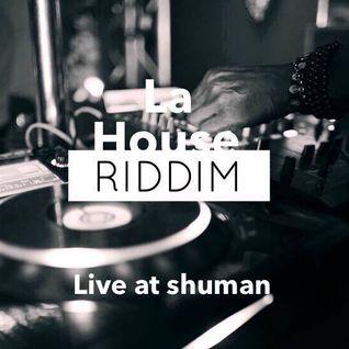 LA HOUSE RIDDIM liva at Shuman