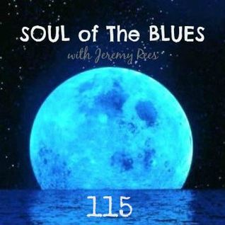 Soul of The Blues with Jeremy Rees #115