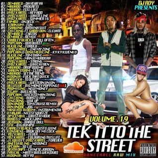 DJ ROY TEK IT TO THE STREET DANCEHALL MIX VOL.19 2016