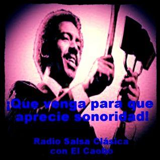 RADIO SALSA CLÁSICA CON EL CAOBO | 23 DE JULIO 2015 | ¡QUE VENGA PARA QUE APRECIE SONORIDAD!