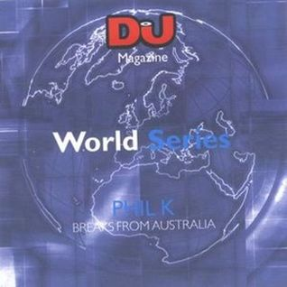 Phil K - DJ World Series Breaks From Australia