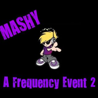 Mashy - A Frequency Event 2