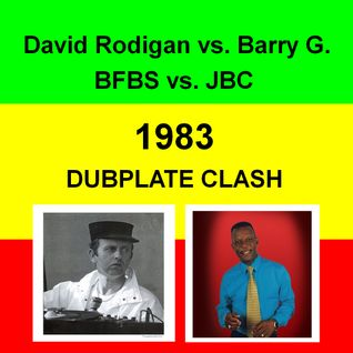 David Rodigan vs Barry G - BFBS vs JBC Dubplate Clash 1983
