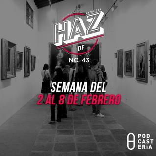 HazDF No. 43 - Ferias de Arte. Zona Maco, Affordable y Material Art Fair, Mercado de la Lagunilla.