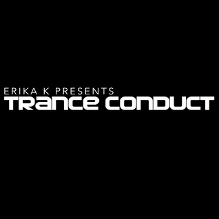 Erika K - Trance Conduct 033
