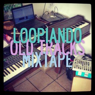 ALL OLD LOOPIANDO MIXTAPE