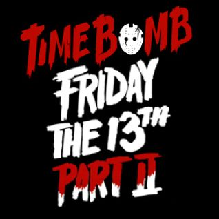 TimeBomb † Friday the 13th † part 2