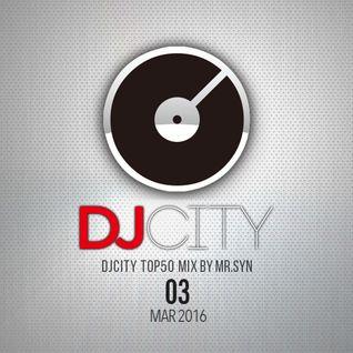 DJcity 2016 Mar. Top50 MIX by MR.SYN