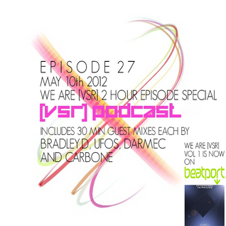 [VSR] Podcast Episode 27 (We Are [VSR] Special) [Mixed By Bradley.D, UFoS, Darmec and Carbone]