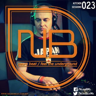 NeuroBeat Kitchen Sessions 023 by Javi Gu-T