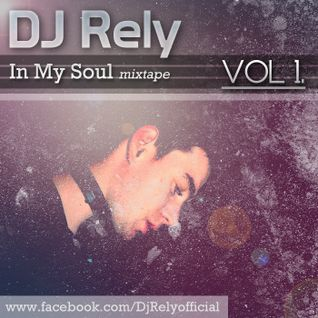 DJ Rely - In my soul VOL1. @ allinpartyradio mix 2012.11.19.