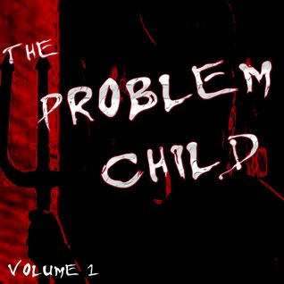 The Problem Child - Mix 1