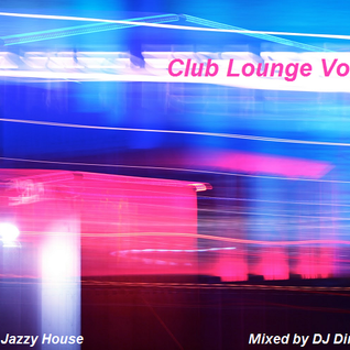 Club Lounge Vol 1 - Deep Jazzy House Mix
