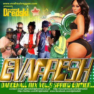 Dj Dredski - Evafresh Dancehall Mix Vol.5 (spring edition)