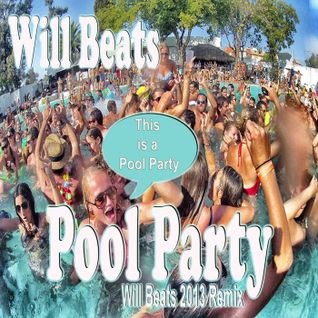 Will Beats   Pool Party (Will Beats 2013 Remix) Sample