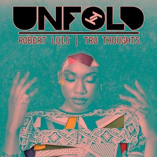 Tru Thoughts presents Unfold 19.08.16 with The Seshen, Bajka, Nao, Flowdan