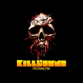 the KILLSOUND - mistahG neurotech mix