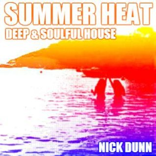 SUMMER HEAT - 2014 - Deep & Soulful House Mix