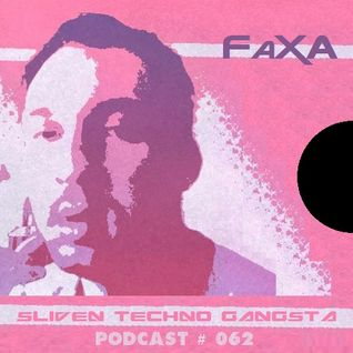 FaXA ~ Sliven Techno Gangsta™ Podcast # 062 (12 December 2014)