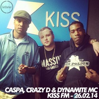 Caspa, Dynamite MC & Crazy D – Kiss FM – 26/02/2014